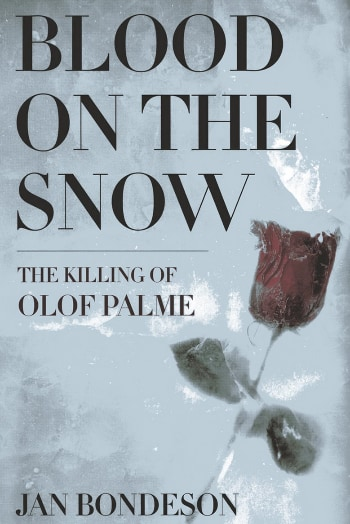 Blood on the Snow: The Killing of Olof Palme, av Jan Bondeson